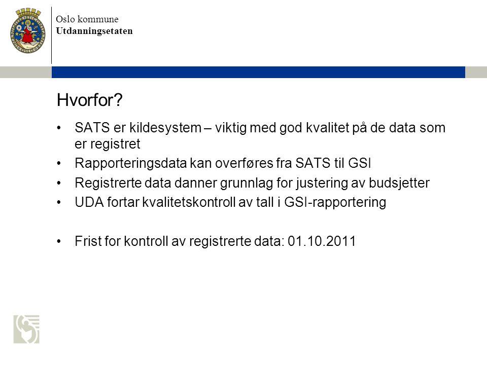 Hvorfor SATS er kildesystem – viktig med god kvalitet på de data som er registret. Rapporteringsdata kan overføres fra SATS til GSI.