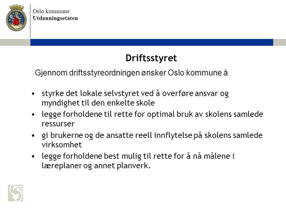 Driftsstyret Gjennom driftsstyreordningen ønsker Oslo kommune å