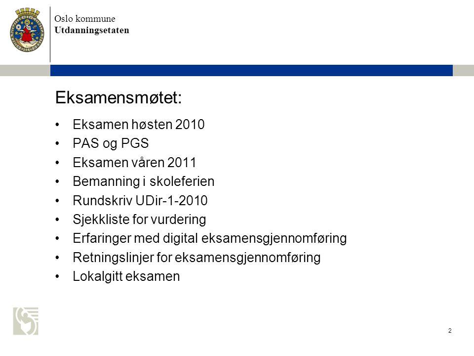 Eksamensmøtet: Eksamen høsten 2010 PAS og PGS Eksamen våren 2011