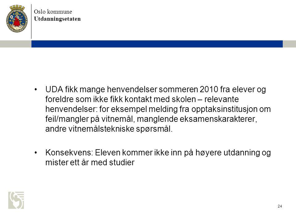 UDA fikk mange henvendelser sommeren 2010 fra elever og foreldre som ikke fikk kontakt med skolen – relevante henvendelser: for eksempel melding fra opptaksinstitusjon om feil/mangler på vitnemål, manglende eksamenskarakterer, andre vitnemålstekniske spørsmål.