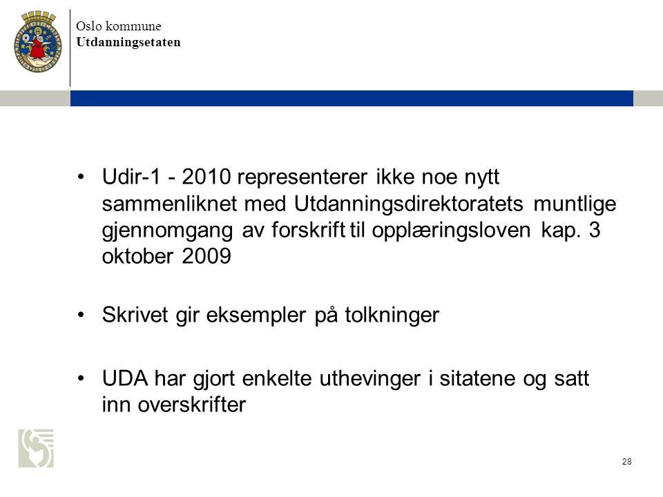 Udir-1 - 2010 representerer ikke noe nytt sammenliknet med Utdanningsdirektoratets muntlige gjennomgang av forskrift til opplæringsloven kap. 3 oktober 2009