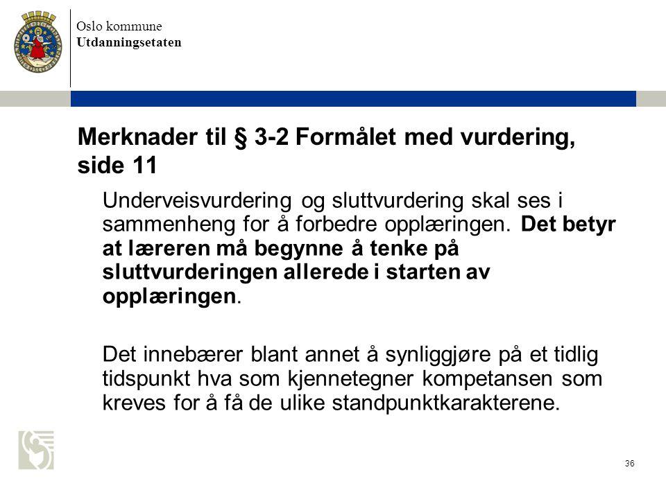 Merknader til § 3-2 Formålet med vurdering, side 11