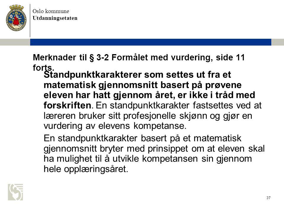 Merknader til § 3-2 Formålet med vurdering, side 11 forts.