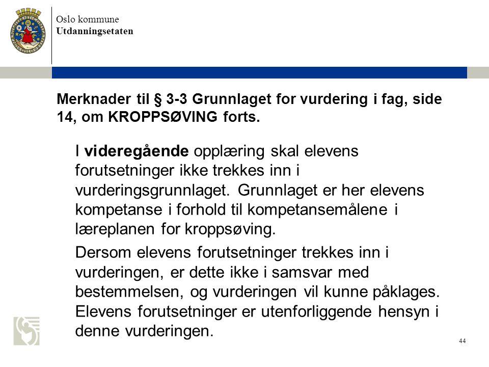 Merknader til § 3-3 Grunnlaget for vurdering i fag, side 14, om KROPPSØVING forts.