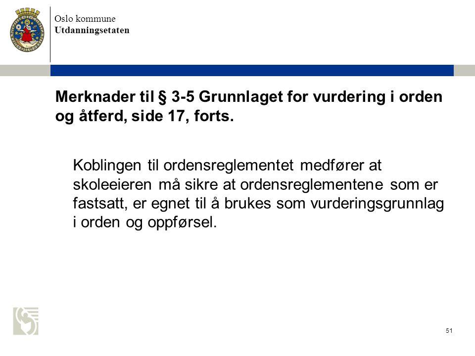 Merknader til § 3-5 Grunnlaget for vurdering i orden og åtferd, side 17, forts.