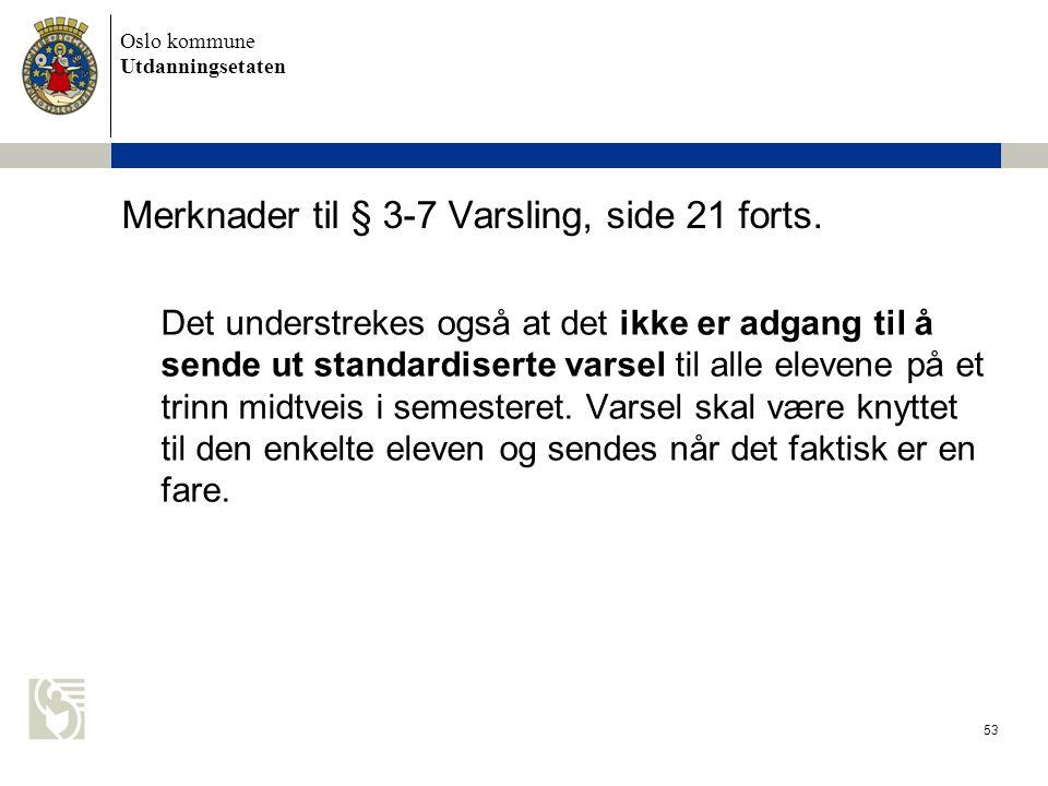 Merknader til § 3-7 Varsling, side 21 forts.
