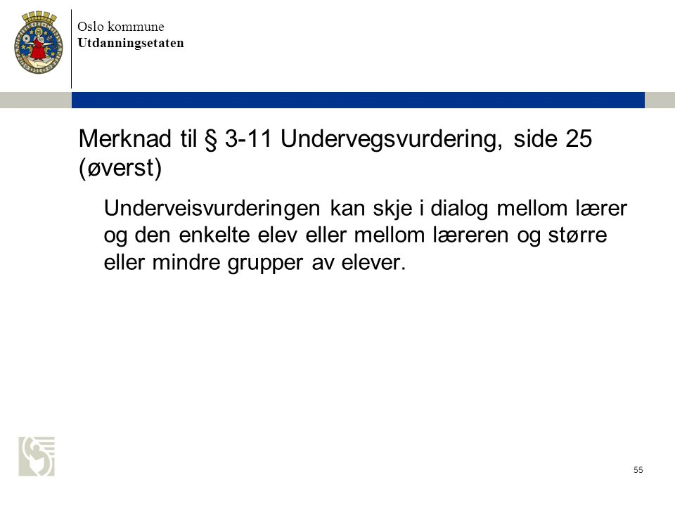 Merknad til § 3-11 Undervegsvurdering, side 25 (øverst)