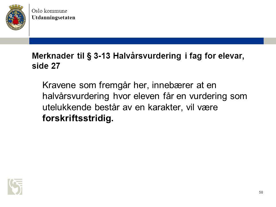 Merknader til § 3-13 Halvårsvurdering i fag for elevar, side 27