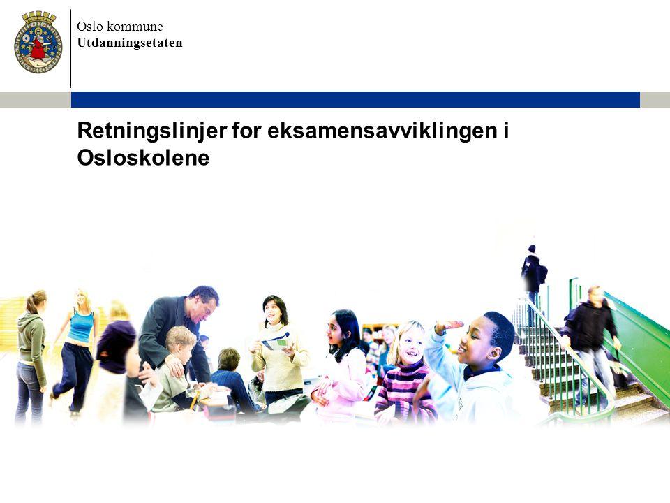 Retningslinjer for eksamensavviklingen i Osloskolene