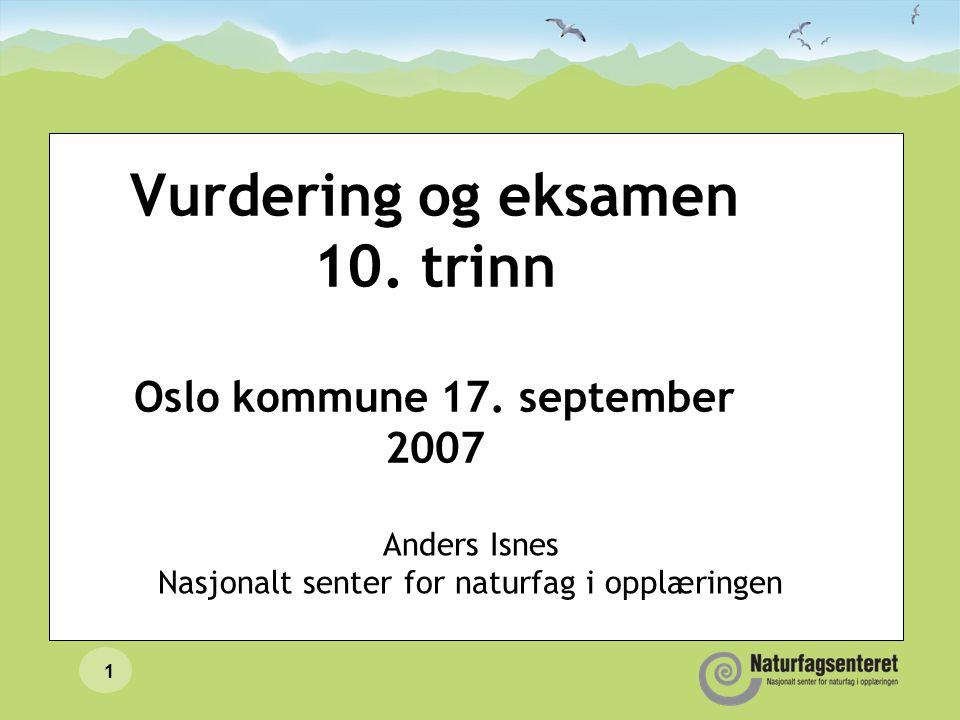 Vurdering og eksamen 10. trinn Oslo kommune 17. september 2007