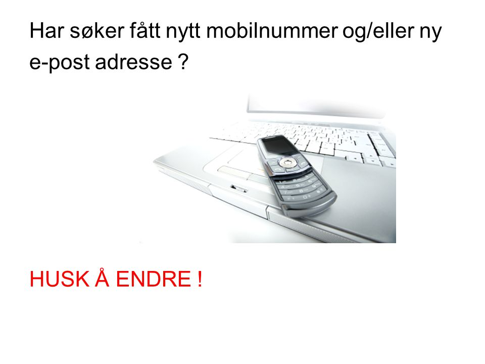 Har søker fått nytt mobilnummer og/eller ny