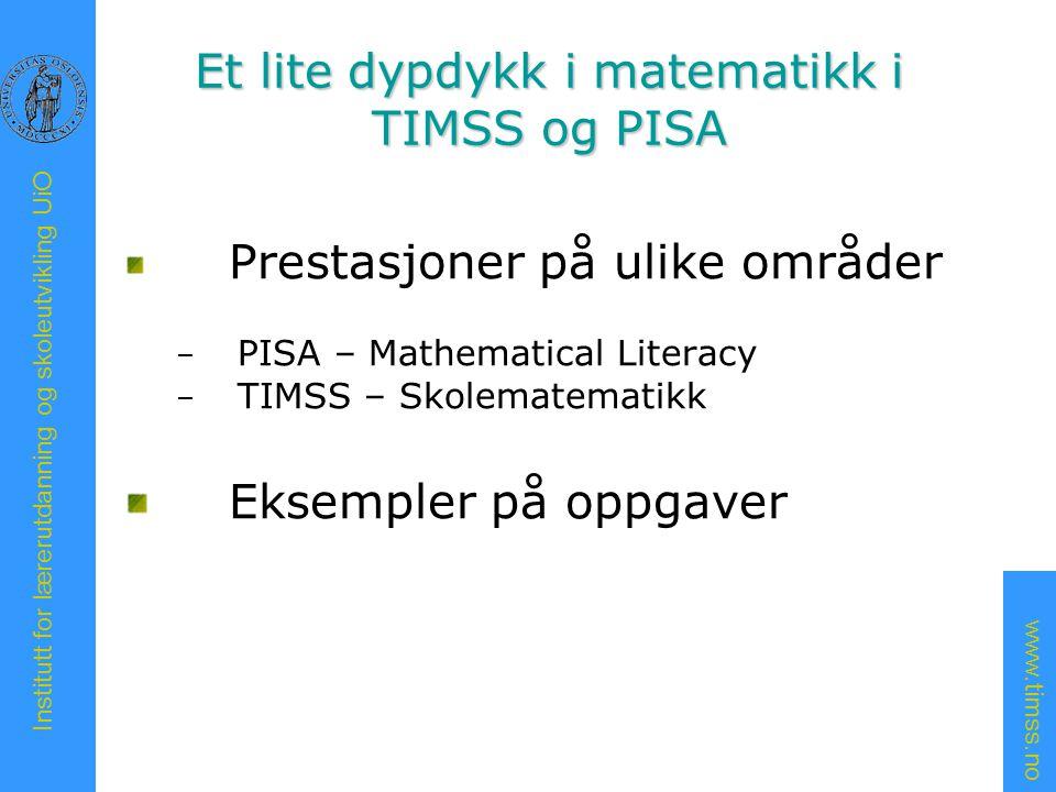Et lite dypdykk i matematikk i TIMSS og PISA