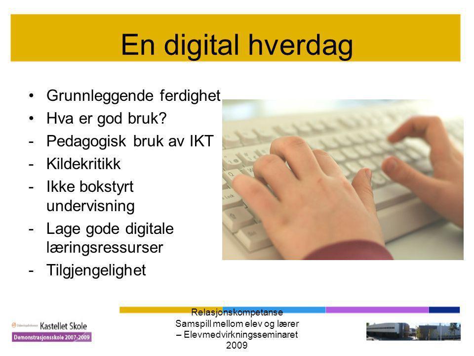 En digital hverdag Grunnleggende ferdighet Hva er god bruk