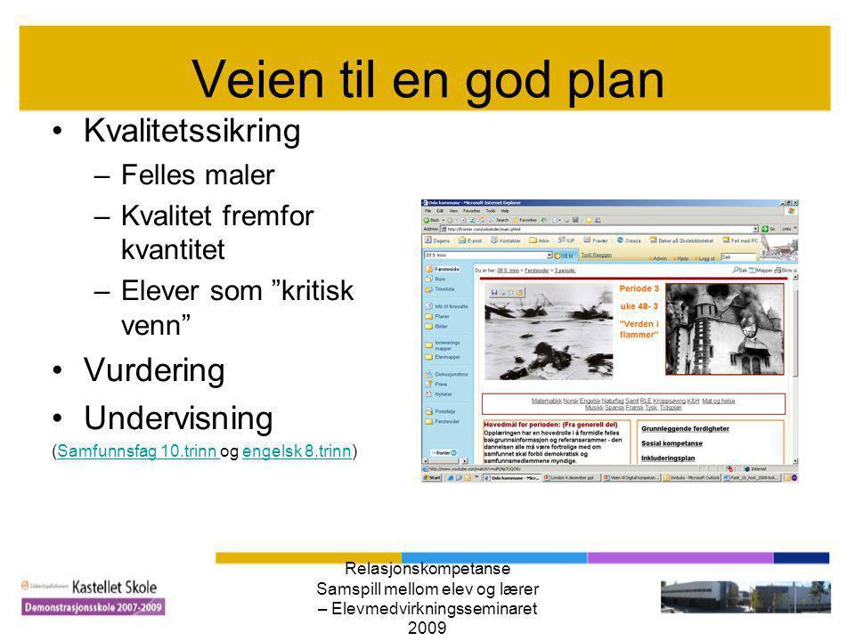 Veien til en god plan Kvalitetssikring Vurdering Undervisning