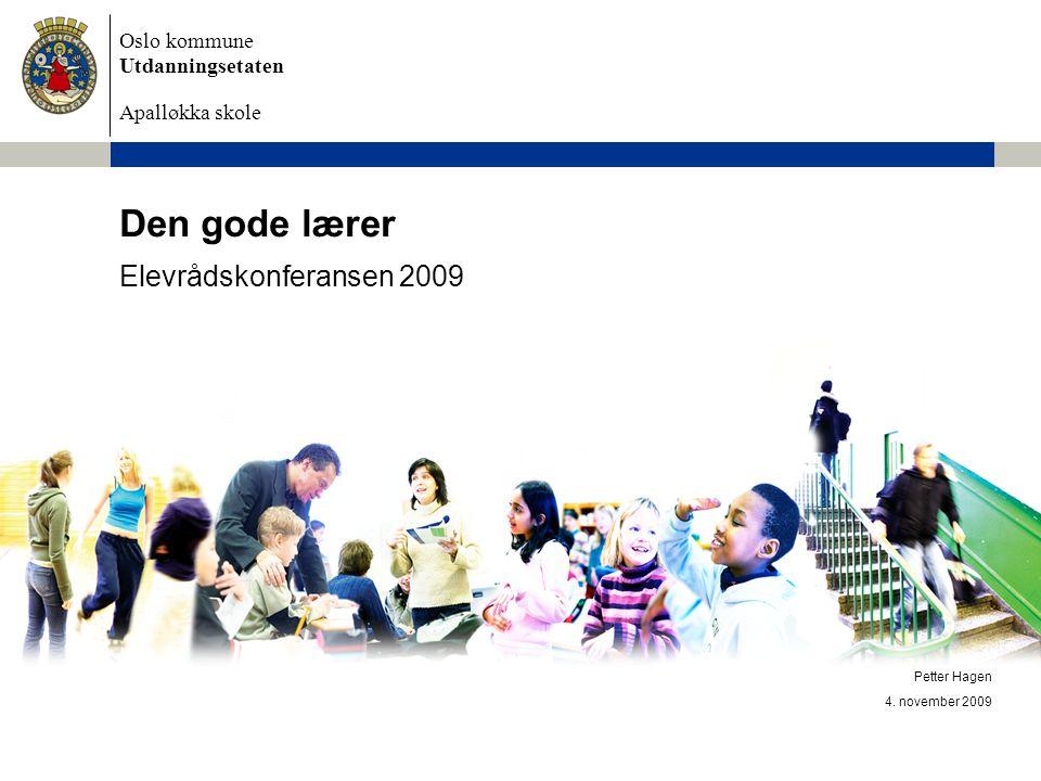 Den gode lærer Elevrådskonferansen 2009 Petter Hagen 4. november 2009