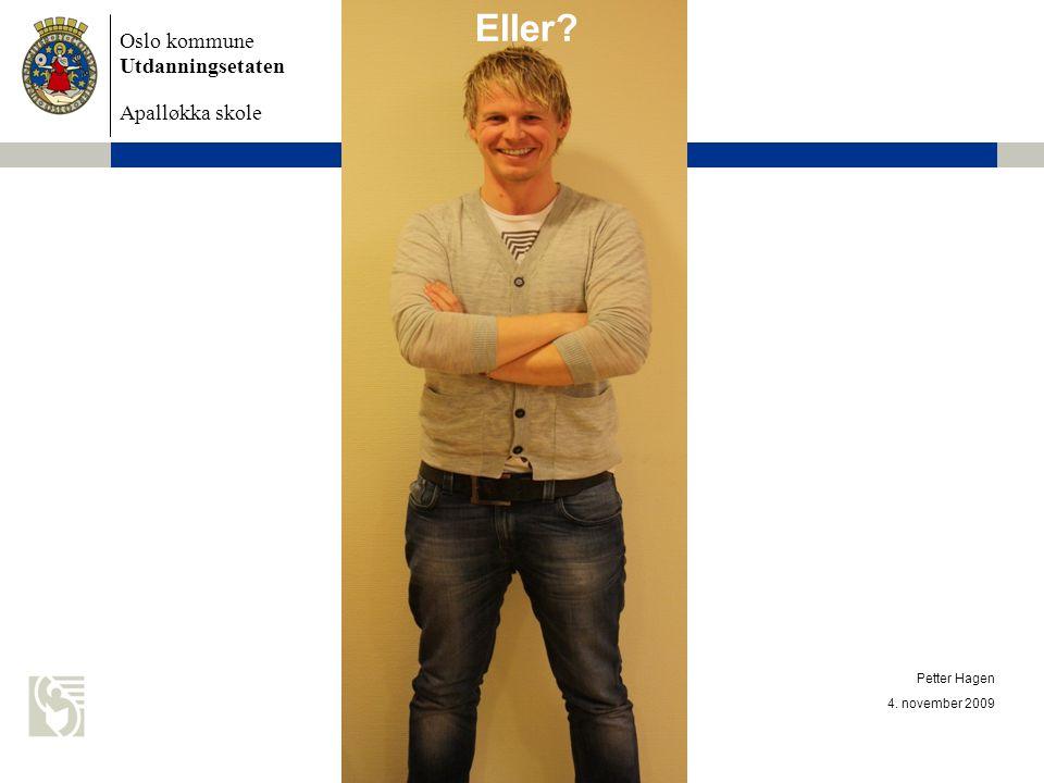 Eller Petter Hagen 4. november 2009