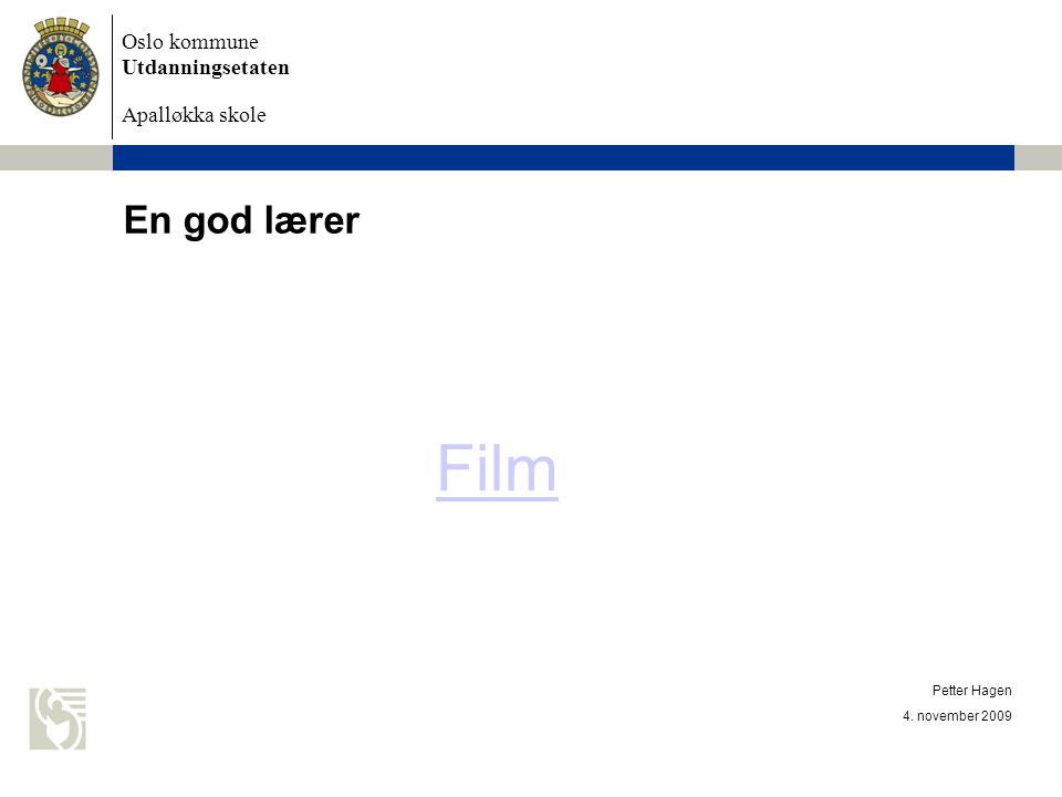 En god lærer Film Petter Hagen 4. november 2009