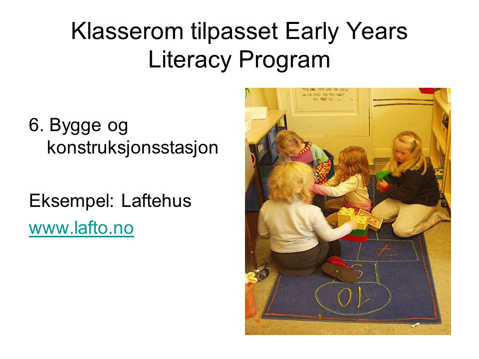Klasserom tilpasset Early Years Literacy Program