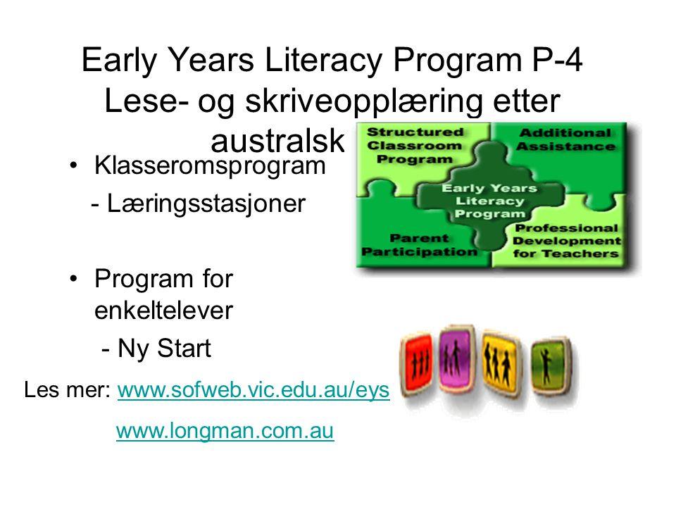 Early Years Literacy Program P-4 Lese- og skriveopplæring etter australsk modell