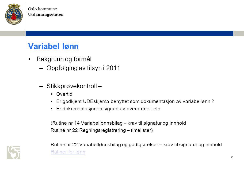 Variabel lønn Bakgrunn og formål Oppfølging av tilsyn i 2011