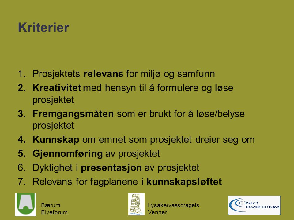 Kriterier Prosjektets relevans for miljø og samfunn
