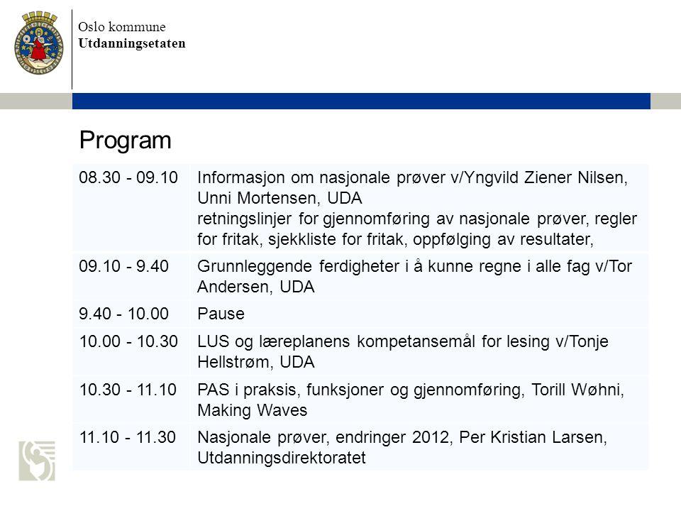 Program 08.30 - 09.10. Informasjon om nasjonale prøver v/Yngvild Ziener Nilsen, Unni Mortensen, UDA.