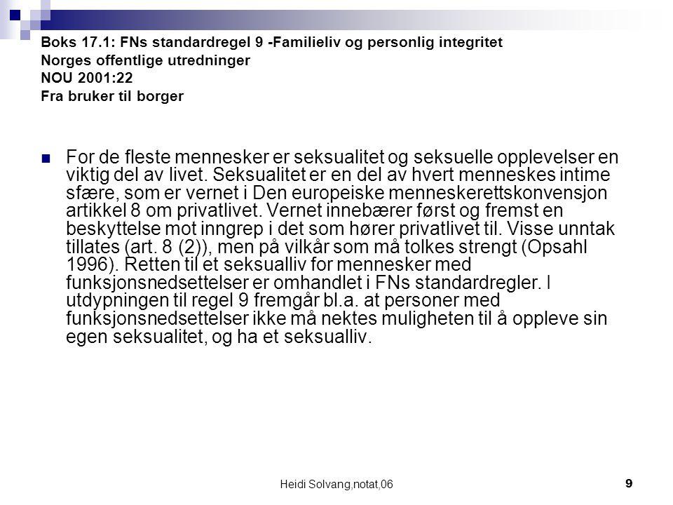 Boks 17.1: FNs standardregel 9 -Familieliv og personlig integritet Norges offentlige utredninger NOU 2001:22 Fra bruker til borger