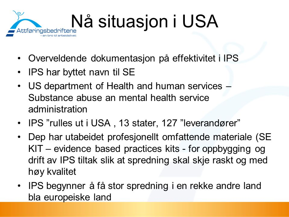 Nå situasjon i USA Overveldende dokumentasjon på effektivitet i IPS