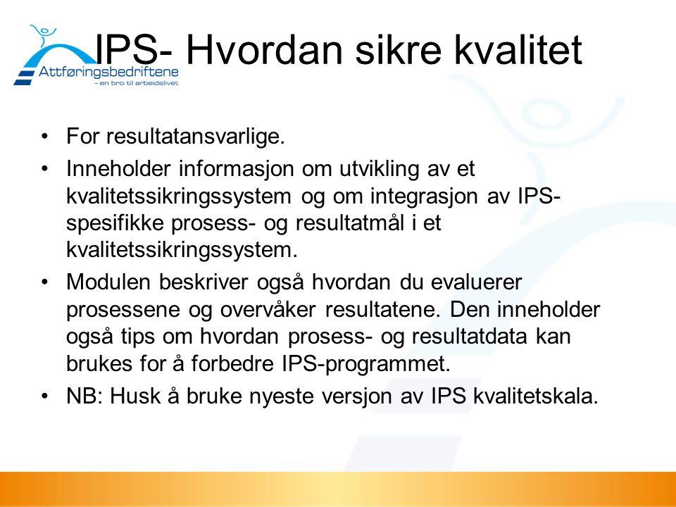 IPS- Hvordan sikre kvalitet