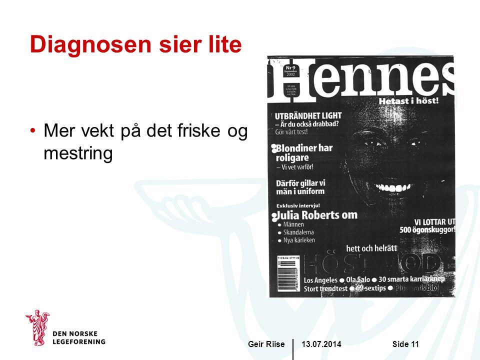 Diagnosen sier lite Mer vekt på det friske og mestring Geir Riise