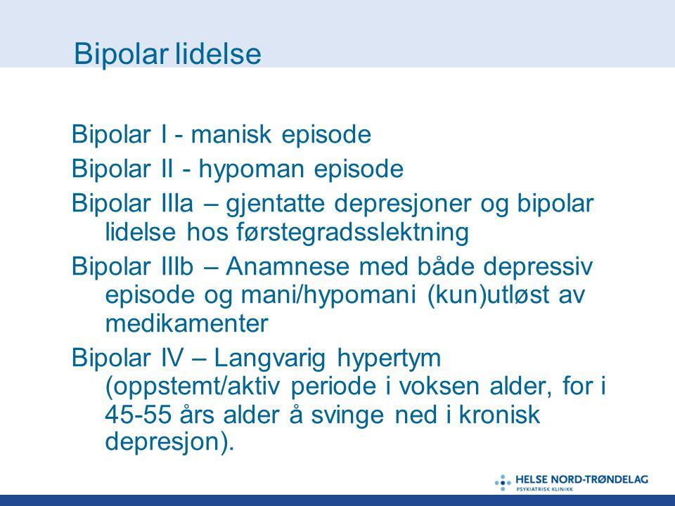 Bipolar lidelse Bipolar I - manisk episode