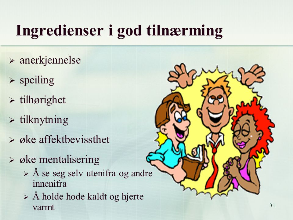 Ingredienser i god tilnærming
