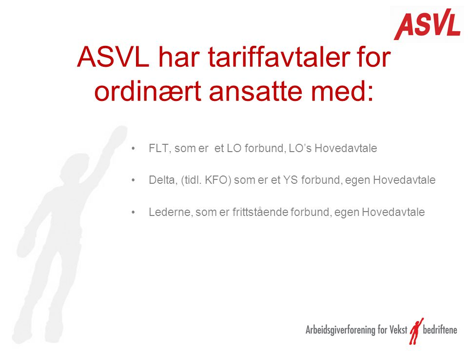 ASVL har tariffavtaler for ordinært ansatte med: