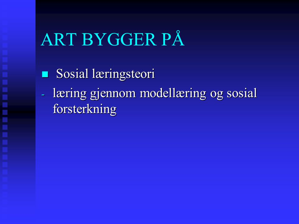 ART BYGGER PÅ Sosial læringsteori