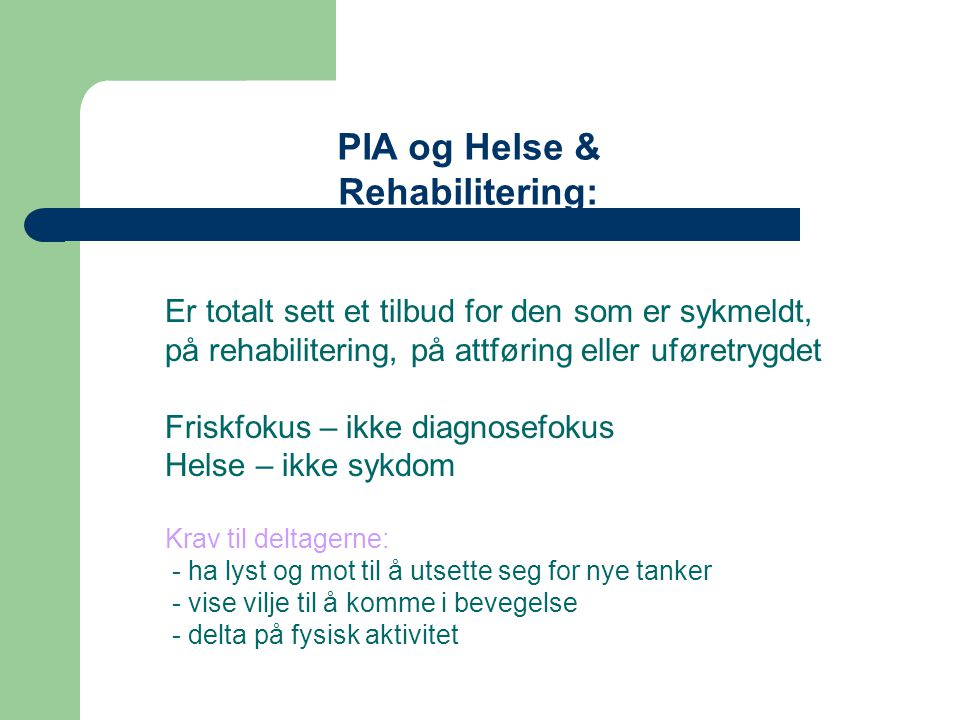 PIA og Helse & Rehabilitering: