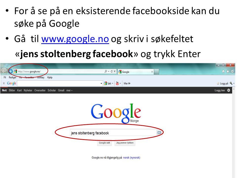For å se på en eksisterende facebookside kan du søke på Google