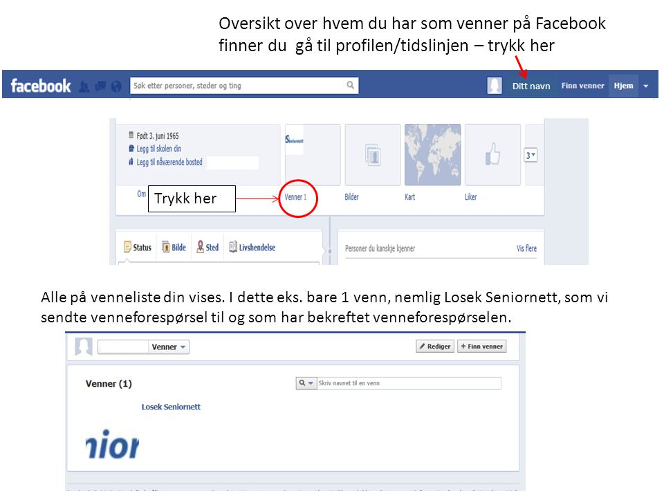 Oversikt over hvem du har som venner på Facebook finner du gå til profilen/tidslinjen – trykk her