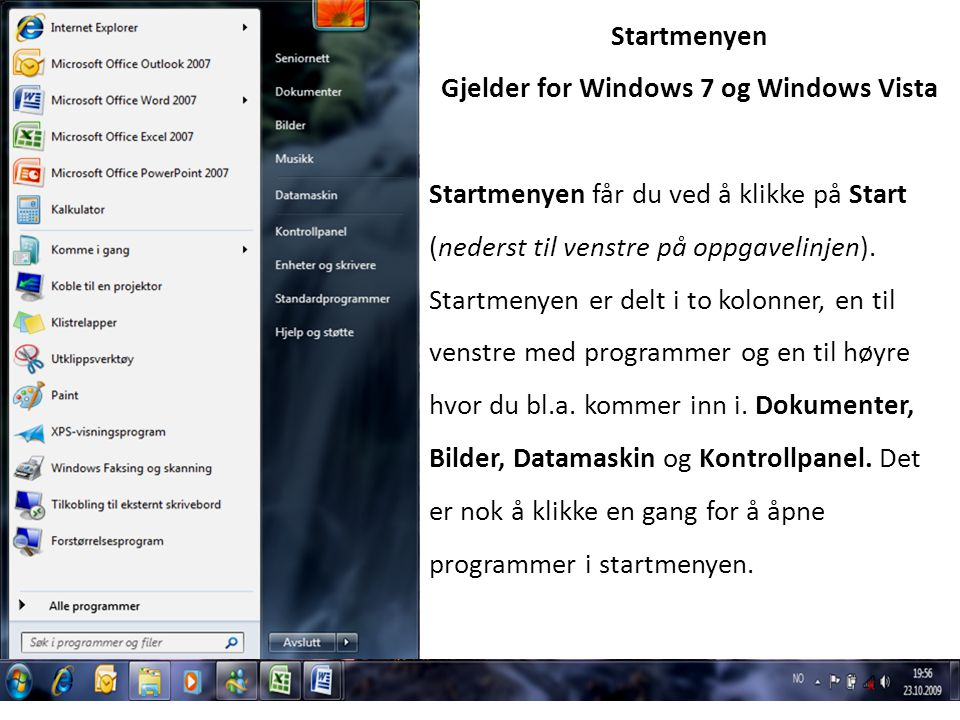 Gjelder for Windows 7 og Windows Vista