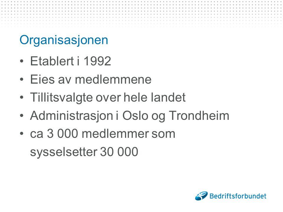 Organisasjonen Etablert i 1992. Eies av medlemmene. Tillitsvalgte over hele landet. Administrasjon i Oslo og Trondheim.
