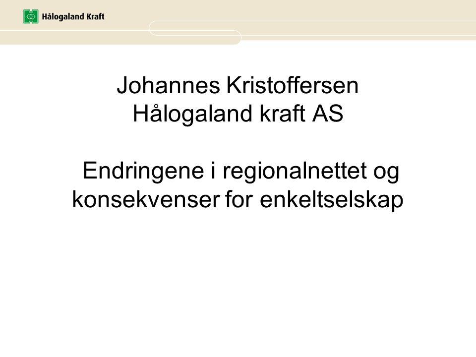 Johannes Kristoffersen Hålogaland kraft AS Endringene i regionalnettet og konsekvenser for enkeltselskap