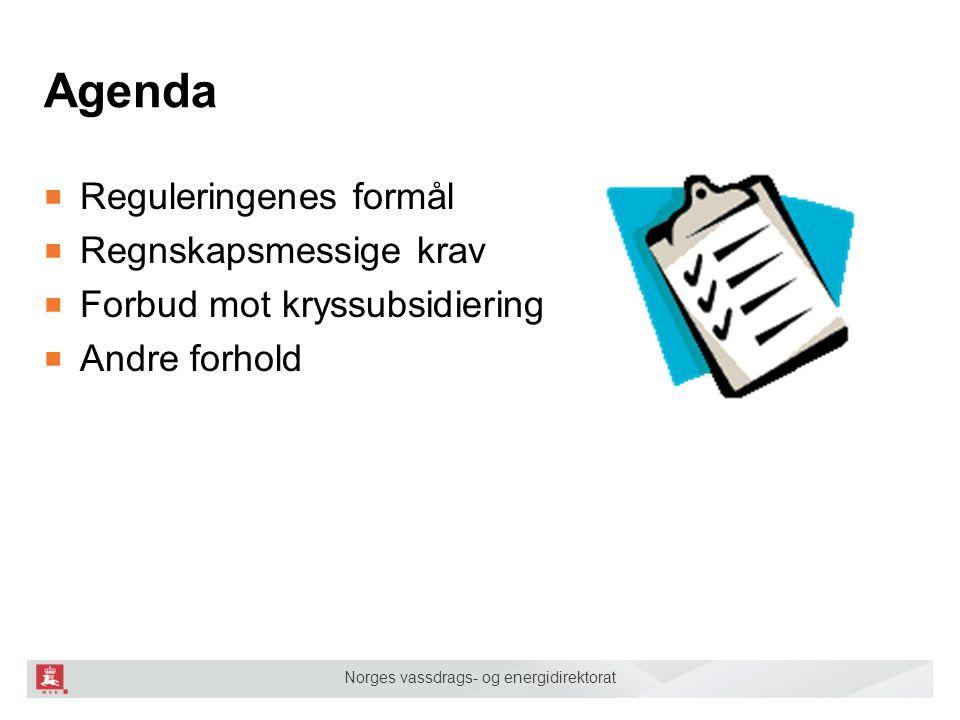 Agenda Reguleringenes formål Regnskapsmessige krav