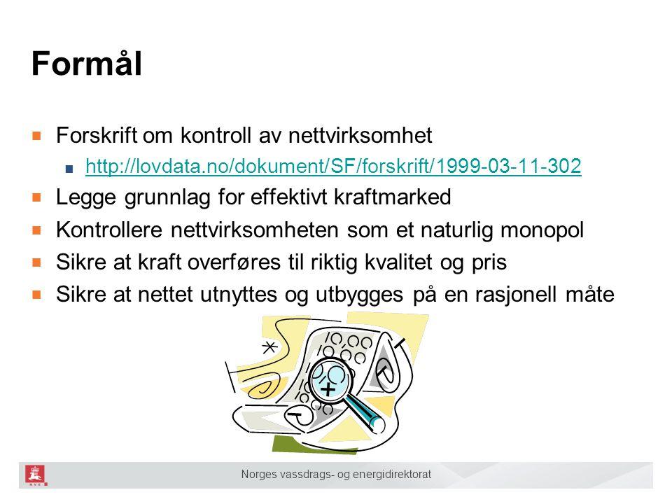 Formål Forskrift om kontroll av nettvirksomhet