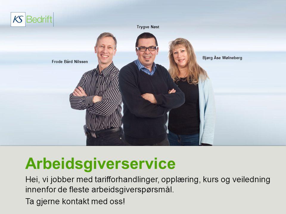 Trygve Nøst Bjørg Åse Wølneberg. Frode Bård Nilssen. Arbeidsgiverservice.