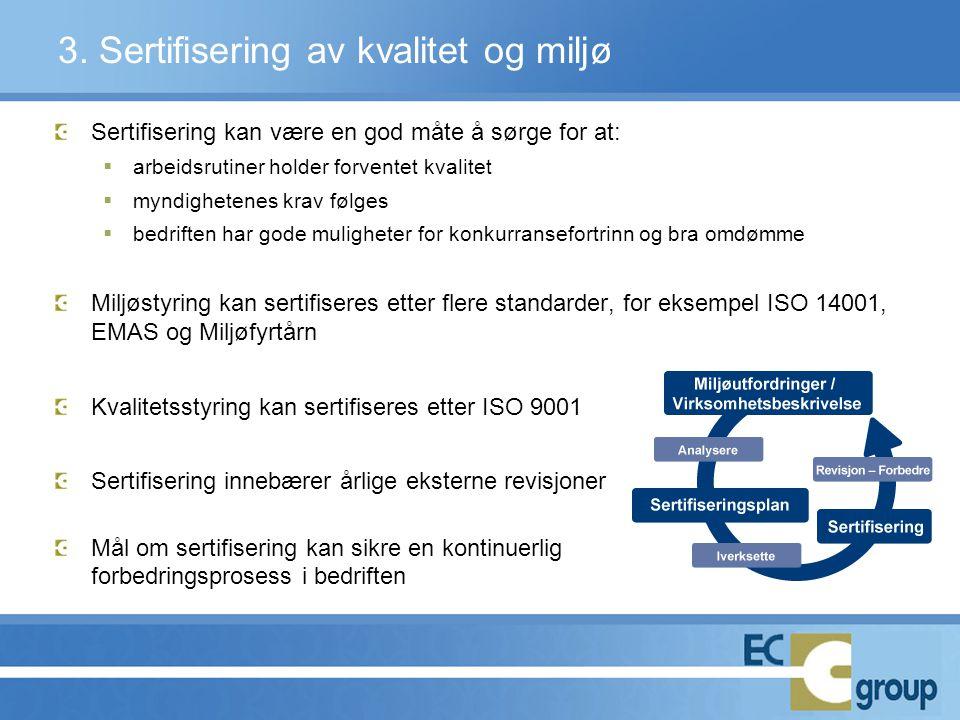 3. Sertifisering av kvalitet og miljø