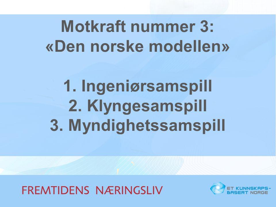Motkraft nummer 3: «Den norske modellen» 1. Ingeniørsamspill 2