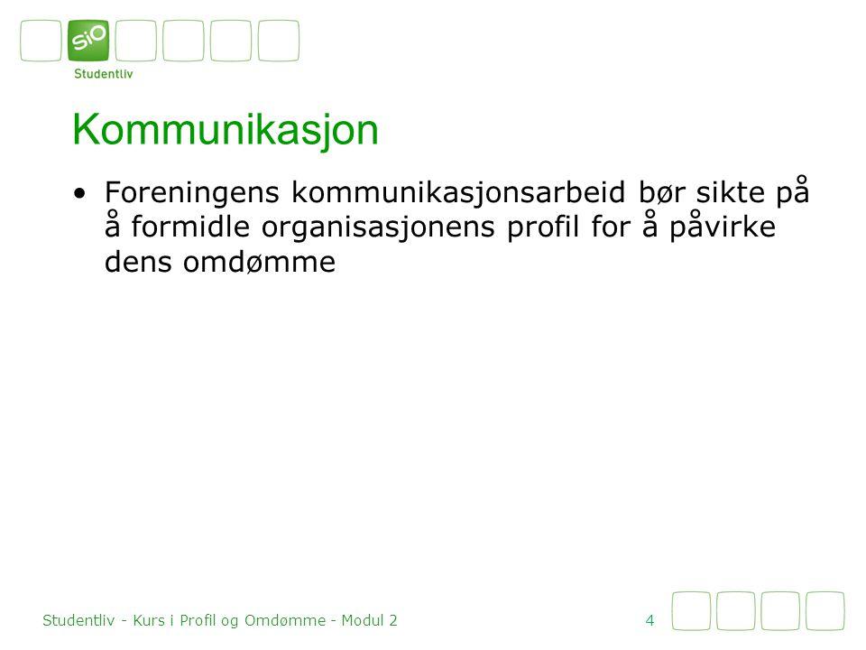 Kommunikasjon Foreningens kommunikasjonsarbeid bør sikte på å formidle organisasjonens profil for å påvirke dens omdømme.