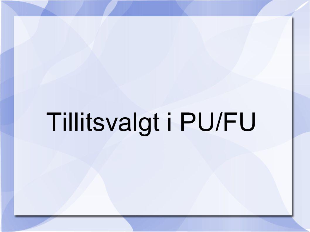 Tillitsvalgt i PU/FU