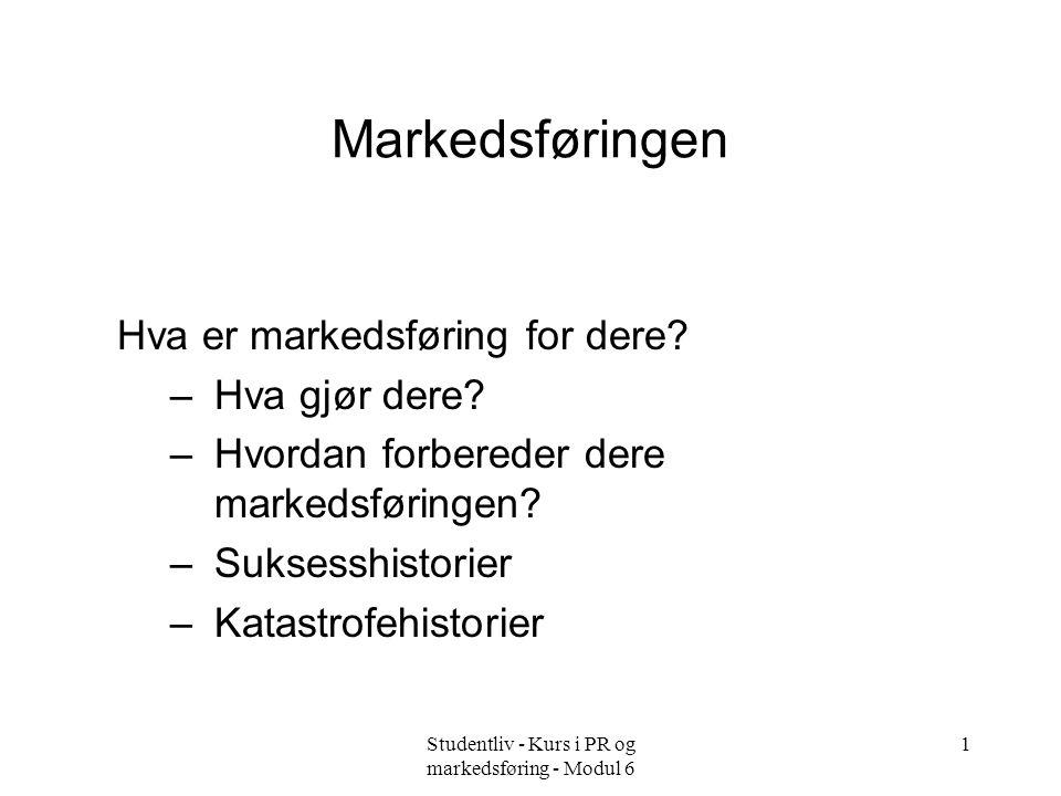 Studentliv - Kurs i PR og markedsføring - Modul 6