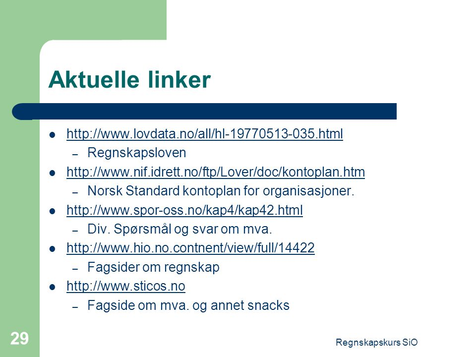 Aktuelle linker http://www.lovdata.no/all/hl-19770513-035.html