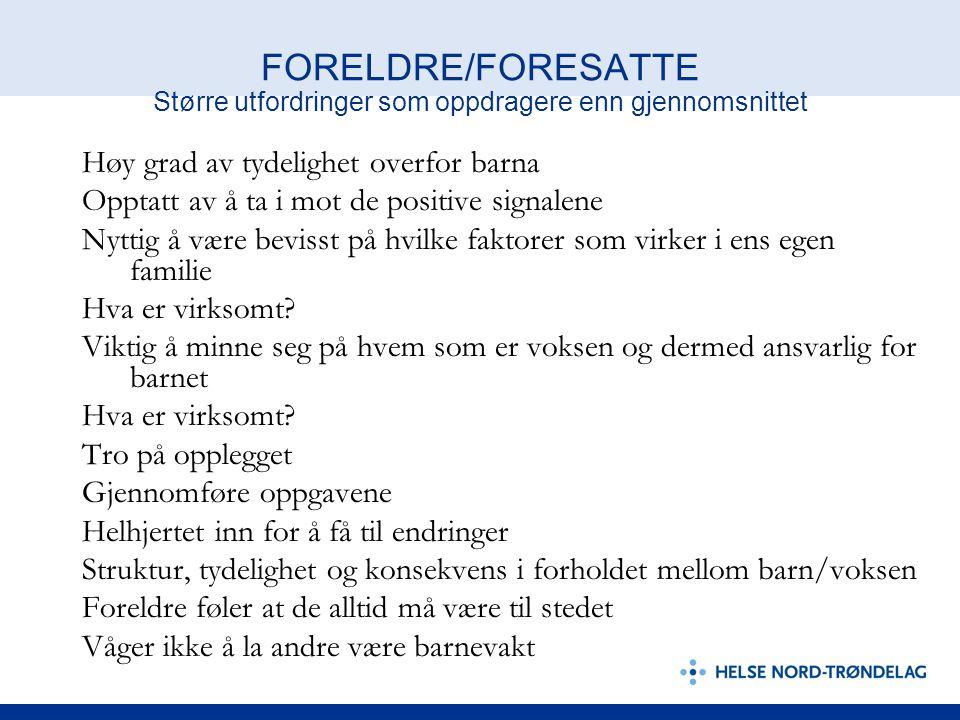 FORELDRE/FORESATTE Større utfordringer som oppdragere enn gjennomsnittet